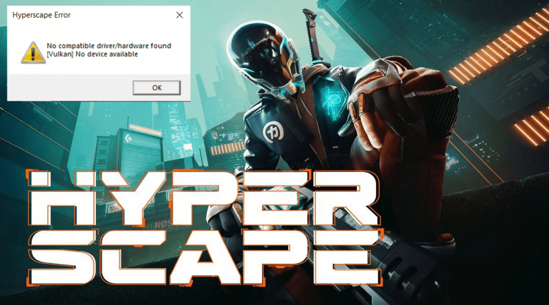 hyper-scape-vulkan-error-explained